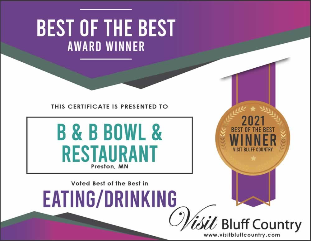 The best place to eat in Bluff Country at B&B Bowl and Restaurant in Preston MN