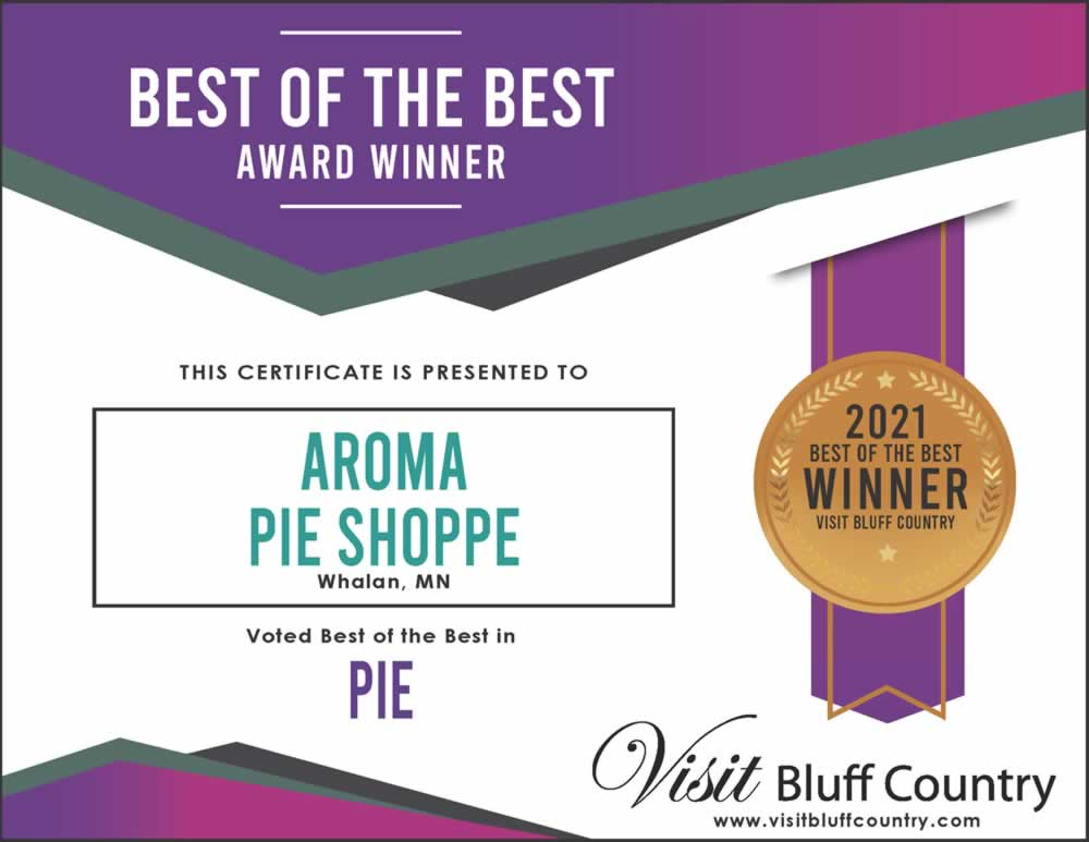The best Pie in Bluff Country at Aroma Pie Shoppe in Whalan MN
