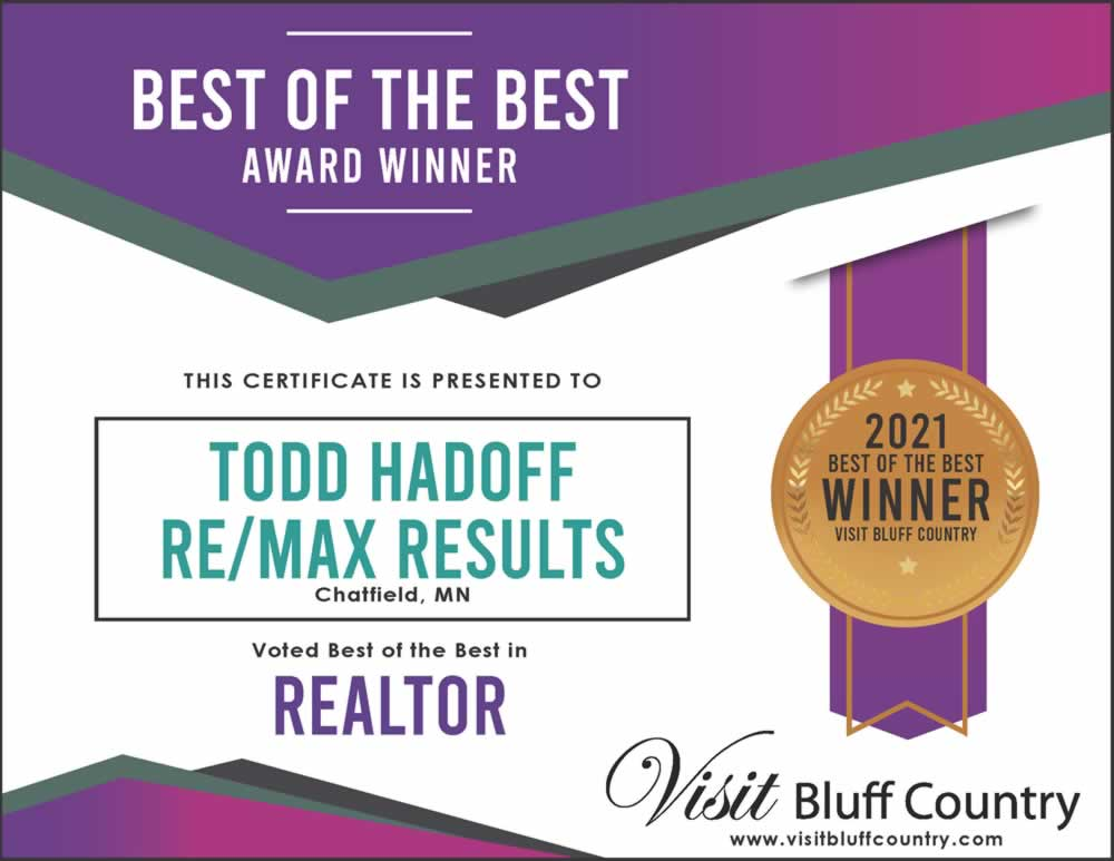 The Best Realtor in Bluff Country is Todd Haddoff with ReMax Results